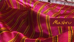 mashru.It is not just kaleidoscopic embroideries that Gujarat is so famous for; it is also the home of wonderful weaves that combine impressive skill and generations of expertise, with the result of pure aesthetic joy. Reaffirming that appearances are deceptive, the spectacular Mashru has the appearance of glistening silk that conceals the soothing feel of cotton.