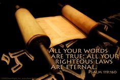 Psalm 119-160 All your words are true; all your righteous laws are eternal.