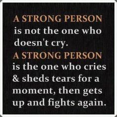 Well...this is a quote that explains my crying in a positive way.