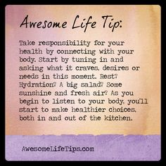 Awesome Life Tips: Tune into Your Body >> www.awesomelifetips.com