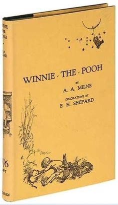 Winnie The Pooh by A. A. Milne; a favorite since age 5