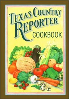 Texas Country Reporter Cookbook by Bob Philips