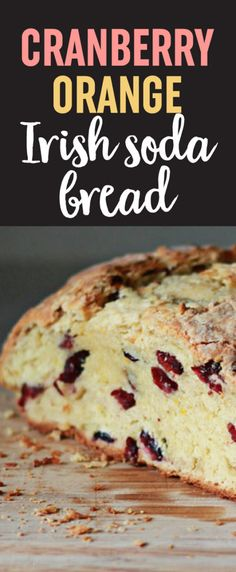 Cranberry Orange Irish Soda Bread recipe - Crusty buttery and full of flavor with flecks of orange zest and ruby dried cranberries. This Irish Soda Bread might not be the most traditional version ever created but it is quite possibly the most delicious! Cranberry Bread, Cranberry Recipes Dinner, Saveur, Baking Recipes, The Best, Orange Zest, Orange Soda, Food To Make, Yummy Food