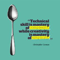 Technical skill is mastery of complexity, while creativity is mastery of simplicity. Quotes About Photography, Web Design Services, Web Development Company, Photo Quotes, Leadership, Typography, Inspirational Quotes, Positivity, Feelings