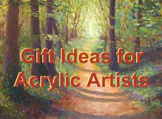 Gift Ideas for Acrylic Painting Artists