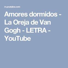 Amores dormidos - La Oreja de Van Gogh - LETRA - YouTube