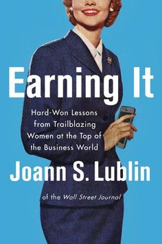Earning It : Hard-won Lessons from Trailblazing Women at the Top of the Business World (Hardcover) React App, Executive Woman, Leadership Lessons, Wall Street Journal, Any Book, Book Recommendations, Reading Lists, Nonfiction, World