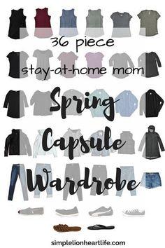 Spring Capsule Wardrobe: Stay-At -Home-Mom 2017 Spring Capsule Wardrobe - Simple Lionheart Life 2017 36 piece stay at home mom spring capsule wardrobe. Declutter your closet. Capsule Wardrobe Mom, Mom Wardrobe, Wardrobe Sets, Summer Wardrobe, Wardrobe Basics, Minimalist Wardrobe, Minimalist Fashion, Minimalist Lifestyle, Mom 2017
