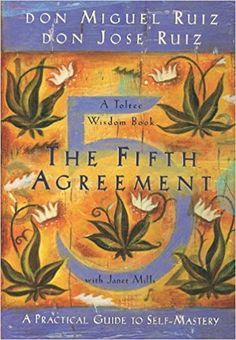The Fifth Agreement: A Practical Guide to Self-Mastery (Toltec Wisdom): Don Miguel Ruiz, Don Jose Ruiz, Janet Mills: 8601200860467: Amazon.com: Books