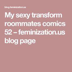 My sexy transform roommates comics 52 – feminization.us blog page