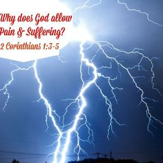 Why does God allow Pain and Suffering in our Lives? Answers God revealed to me while recovering from massive stroke. 2 Corinthians 1:3-5