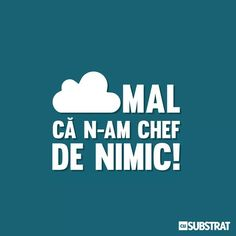 Normal ca n-am chef de nimic.
