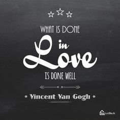 What ist done with LOVE is done well!