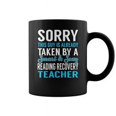Teacher shirts vintage Sorry This Guy is Already Taken by a Smart and Sexy Reading Recovery Teacher Job Mug Shirts & Tees