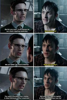 """""""What you need to realize is that your weakness was her"""" - Ed and Oswald #Gotham"""