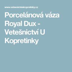 Porcelánová váza Royal Dux - Vetešnictví U Kopretinky