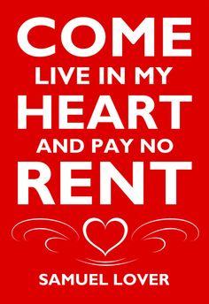 He encontrado este interesante anuncio de Etsy en https://www.etsy.com/es/listing/188849027/come-live-in-my-heart-and-pay-no-rent