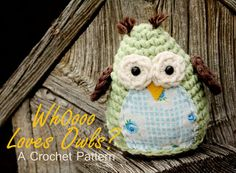 free owl crochet pattern. My favorite toy when i was about 5 was an owl. I called him Little Owl. I lost him on an airplane when I was 6.