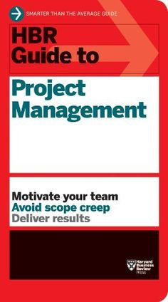 HBR Guide to Project Management by Harvard Business Review, http://www.amazon.com/dp/B00B0YPJ1A/ref=cm_sw_r_pi_dp_iDv5ub0H0KZAP