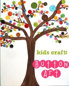 Kids Craft: Button Art  We are loving this wall art made with buttons because it so creative and fun and it can make a great decoration. Children of all ages will find this project fun and they'll be more than willing to help. Just draw a tree and glue various buttons instead of leaves. It will look perfect! Take a look at what we are talking about at simplydesigning.net