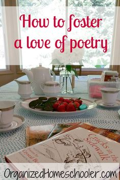 Tea with poetry is a great way to foster a love of poetry! Tea with poetry is a fun part of the Brave Writer lifestyle. It is a wonderful addition to any homeschool language arts curriculum. #bravewriter #teawithpoetry #homeschool