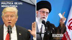Politica migratoria de Trump l Irán aplica reciprocidad a medidas