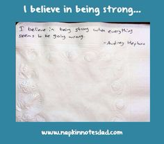 Napkin Note: I believe in being strong …  Pack. Write. Connect.