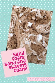 Sand foam- sand mixed with shaving foam. EYFS