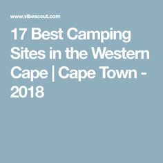 Cape Town is the perfect playground for camping. We've put together a list of the top camping spots in & around Cape Town: Info, prices, location, activities. Camping Spots, Campsite, Outdoor Camping, Cape Town, Westerns, Life, Places, Camping, Outdoor Living