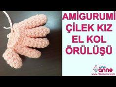 Amigurumi Çilek Kız El ve Kol Örülüşü , Canım Anne - YouTube