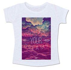 camiseta fight for your dreams lute pelos seus sonhos frases inspiração motivação céu núvens