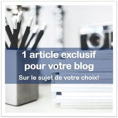 1 article exclusif pour votre blog