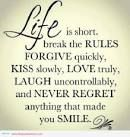 Live it with smiles :)