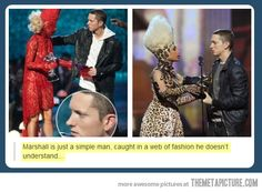 Marshall is just a simple man, caught in a web of fashion he doesn't understand