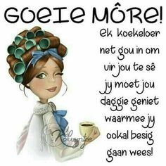 Good Morning Wishes, Good Morning Quotes, Greetings For The Day, Lekker Dag, Afrikaanse Quotes, Goeie More, Godly Man, Special Quotes, Bible Quotes