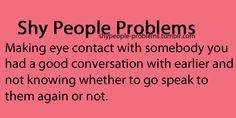 Shy People Problems