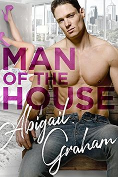 Man of the House by Abigail Graham https://www.amazon.com/dp/B074DSBNT4/ref=cm_sw_r_pi_dp_x_e54FzbRV66W4B