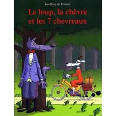 le loup la chèvre et les sept chevreaux | Le Loup, La Chèvre Et Les 7 Chevreaux de Geoffroy De Pennart - Une version un peu différente