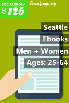 Do you like to read books electronically or listen to books? Northwest Insights is looking for people ages 25-64 to participate in a 1 hour session this month in our Seattle offices. We will pay $125 as a thank you for your time and opinions! Please click the sign up button to see if you qualify.