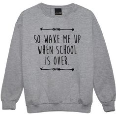 So Wake Me Up When School Is Over Sweater Jumper Womens Ladies Fun... ($22) ❤ liked on Polyvore