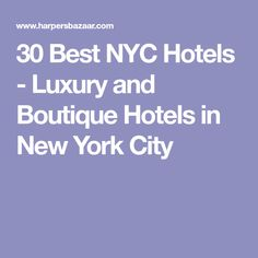 30 Best NYC Hotels - Luxury and Boutique Hotels in New York City