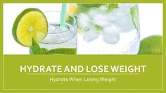 Hydrate and Lose Weight - Hydrate When Losing Weight #weightloss #loseweightfast #loseweightfastandeasy #fatloss #loseweight