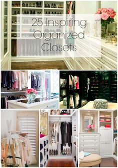 25 Inspirational Organized Closets - these closests are bigger and nicer than mine!! lol