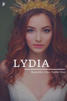 Lydia meaning beautiful one or noble one Greek name