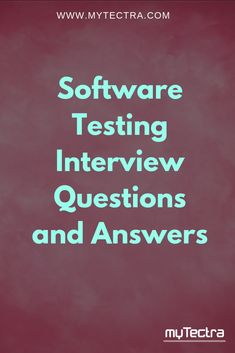 Software Testing Interview Questions and Answers : Top 161 Software testing interview questions with answers are ready for you here to get prepared for the interview this is published by mytectra happy job hunt. Software Testing Interview Questions, Frequently Asked Interview Questions, Interview Questions And Answers, Question And Answer, This Or That Questions, Manual Testing, Work From Home Careers, Online Training Courses, Job Work