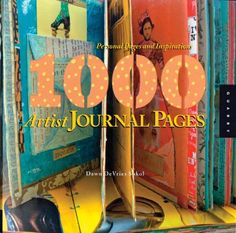 1,000 Artist Journal Pages: Personal Pages and Inspirations de Dawn DeVries Sokol http://www.amazon.ca/dp/1592534120/ref=cm_sw_r_pi_dp_SBZcub05T8F60