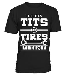 """# If It Has T-i-t-s Or Tires Mechanic Funny T shirt .  Special Offer, not available in shops      Comes in a variety of styles and colours      Buy yours now before it is too late!      Secured payment via Visa / Mastercard / Amex / PayPal      How to place an order            Choose the model from the drop-down menu      Click on """"Buy it now""""      Choose the size and the quantity      Add your delivery address and bank details      And that's it!      Tags: mechanic, mechanics, mechanical…"""