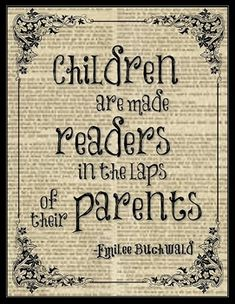 Children are made readers in the laps of their parents Poster and bookmarks. Display at family reading night or Parent information night.