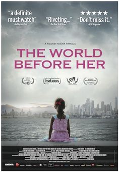 The World Before Her: 4.5/5 - two opposing views of India's young women: beauty pageant contestants and fundamentalists. #documentary