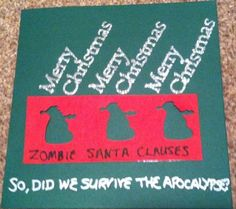 Photo No 357 - Apocalypxmas (Dec Nothing like leaving making Christmas cards until the last minute (so apologies to those I can't hand deliver to, they will likely be late). I was making these. Christmas Cards To Make, Very Merry Christmas, Santa Christmas, Online Friends, Make Your Own, How To Make, Yule, Happy Holidays, Have Fun